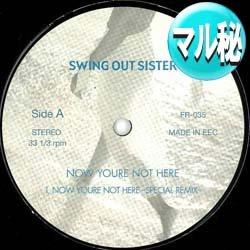 画像1: SWING OUT SISTER / NOW YOU'RE NOT HERE (マル秘MIX) [■廃盤■鬼レア!ドラマ主題歌!マル秘MIX!]