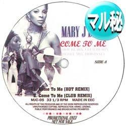 画像1: MARY J. BLIGE / COME TO ME (マル秘REMIX) [■送料無料■マル秘REMIX!感動系極上R&B!]
