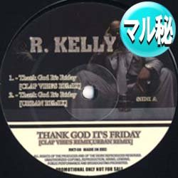 画像1: R.KELLY / THANK GOD IT'S FRIDAY (マル秘MIX) [■廃盤■お宝音源!お洒落マル秘REMIX!]