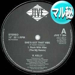 画像1: R.KELLY / SHE'S GOT THAT VIBE (マル秘MIX) [■廃盤■お宝!少量生産!幻の「ROCK WITH YOU MIX」!]