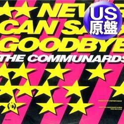 """画像1: THE COMMUNARDS / NEVER CAN SAY GOODBYE (米原盤/12""""MIX) [◎中古レア盤◎コレは原盤!33回転US原盤!7分52秒MIX!]"""