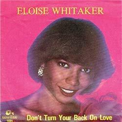 """画像2: ELOISE WHITAKER / DON'T TURN YOUR BACK ON LOVE (7インチMIX) [◎中古レア盤◎貴重!オランダ版ジャケ7""""MIX!]"""