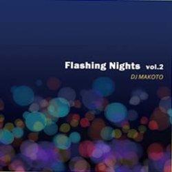 画像1: DJ MAKOTO / FLASHNG NIGHTS VOL.2 (全25曲) [■国内定価■スタッフ大推薦!アーバンダンサーMIX!]