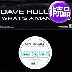 画像1: DAVE HOLLISTER / WHAT'S A MAN TO DO (USプロモ/3VER) [◎中古レア盤◎幻の1枚!奇跡の新同品!次は無し!]