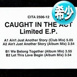 """画像1: CAUGHT IN THE ACT / 限定3曲集 (LIMITED/全3曲) [■廃盤■お宝!貴重12""""!海外高値!日本企画版のみ!]"""
