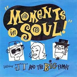"""画像2: J.T. AND THE BIG FAMILY / MOMENTS IN SOUL (7インチMIX) [◎中古レア盤◎お宝!英国版ジャケ7""""MIX!]"""