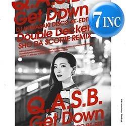 画像1: Q.A.S.B. / GET DOWN (7インチ/EDIT) [■限定■DJ KAWASAKIリミックス!最新アルバムから2曲をEDIT!]