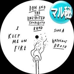画像1: DAN AND THE UNLIMITED STUPIDIT / KEEP ME ON FIRE (エディット/全3曲) [■限定■マイナー選曲!注目EDIT!]