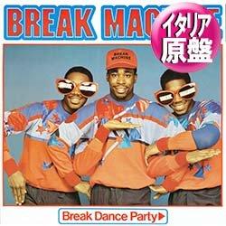 """画像1: BREAK MACHINE / BREAK DANCE PARTY (伊原盤/12""""MIX) [◎中古レア盤◎貴重!滅多に無い美品!別タイプのイタリア版ジャケ!]"""