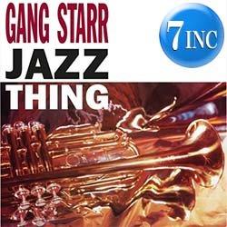 """画像1: GANG STARR / JAZZ THING (7インチ) [■限定■オリジはレア!ジャケ付7""""復刻!JAZZYミドル傑作!]"""