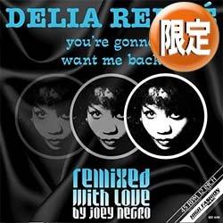 画像1: DELIA RENEE / YOU'RE GONNA WANT ME BACK (新EDIT/2VER) [■限定■哀愁感増幅!JOEY NEGROエディット!必殺DUB入り!]